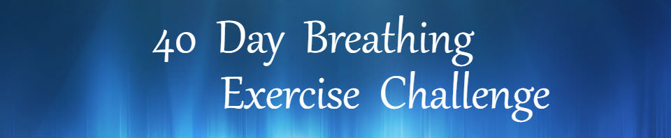 Join me for a 40 day breathing exercise challenge.